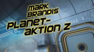 """""""Planetaktion Z"""" aus der Reihe Mark Brandis"""